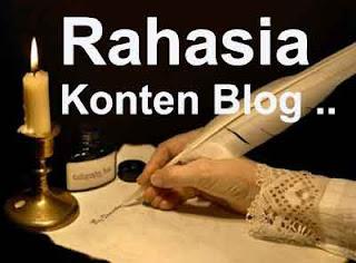 Blogger Blog, Rahasia Konten Blog