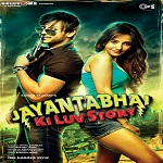 Jayantabhai Ki Luv Story Mp3 Song 2013