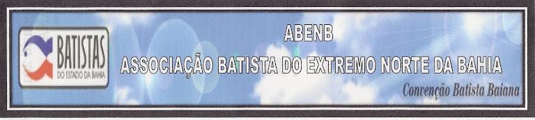 ASSOCIAÇÃO BATISTA DO EXTREMO NORTE DA BAHIA