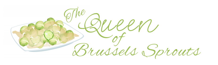 The Queen of Brussels Sprouts