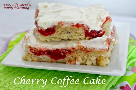 Cherry Coffee Cake - Easy Life Meal & Party Planning - The most delicious coffee cake you will ever taste!