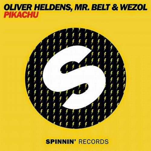 Oliver Heldens & Mr. Belt & Wezol - Pikachu