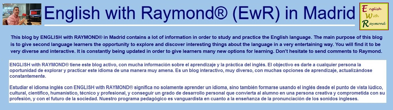 <center>English with Raymond® (EwR) in Madrid</center>