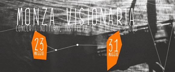 Dal 23 al 31 maggio. Festival Monza Visionaria: la Grande Bellezza invade la città Monza e Brianza
