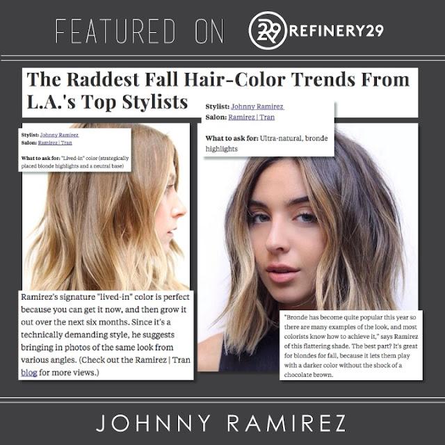 #JOHNNYRAMIREZHAIR, #LIVEDINBLONDE, #LIVEDINCOLOR, #RAMIREZTRANSALON, * RAMIREZ TRAN SALON JOHNNY RAMIREZ, Press, Refinery29, fall hair color