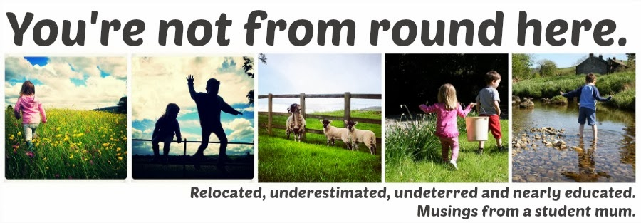 You're not from round here.
