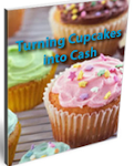 Turning Cupcakes Into Cash
