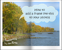 How to add a frame to your photo @Freemotion by the River