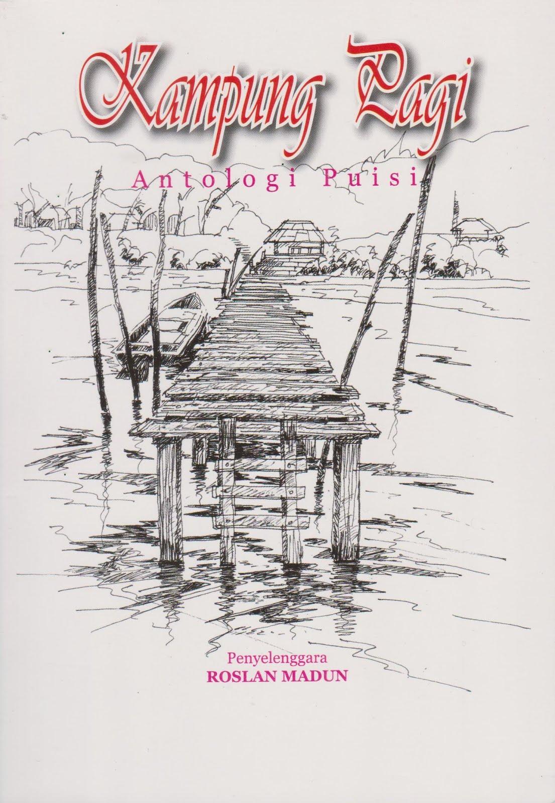 Antologi Puisi 'Kampung Pagi' bersama 29 orang penulis-penulis negeri Pahang.