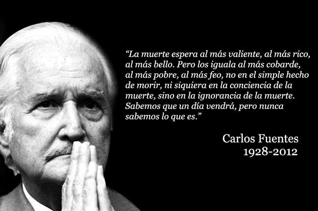 Frases memorables del fallecido escritor Carlos Fuentes.