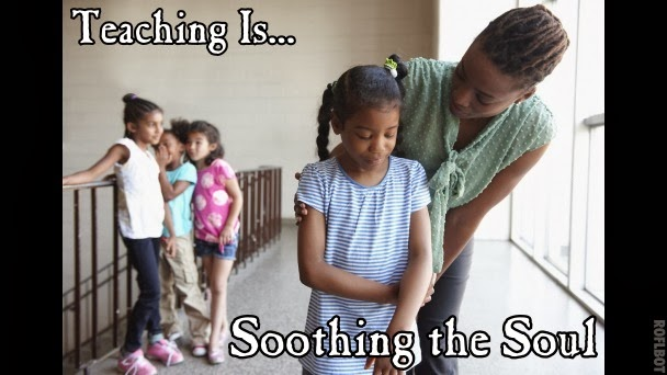 Teaching Is...Soothing the Soul (SEL)