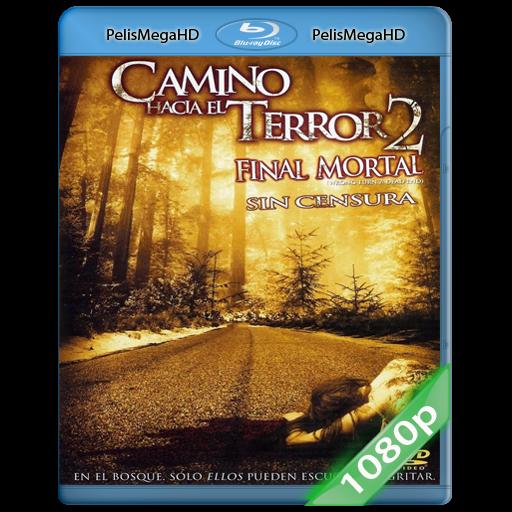 Camino Hacia el Terror 2 UNRATED (2007) 1080P HD MKV ESPAÑOL LATINO