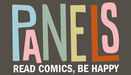 Read comics, be happy! Join PANELS today!!!