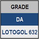 LOTOGOL 632 - MINI GRADE COMPLETA