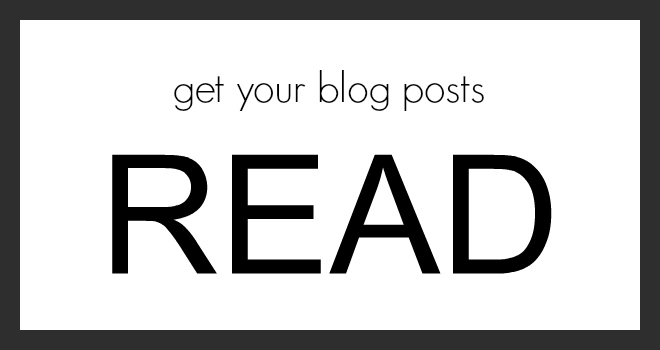 10 Tips To Get Your Blog Posts Read