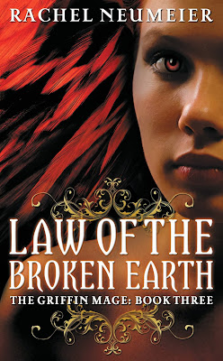 Law of the Broken Earth (The Griffin Mage: Book 3) by Rachel Neumeier