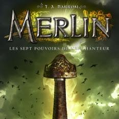 Merlin, tome 2 : Les sept pouvoirs de l'enchanteur de T. A. Barron