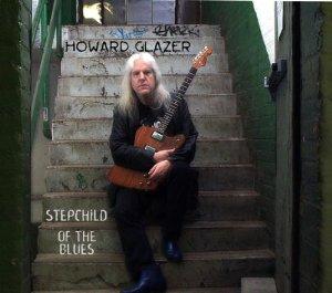 Howard glazer''Stepchild Of The Blues''  blues/rock