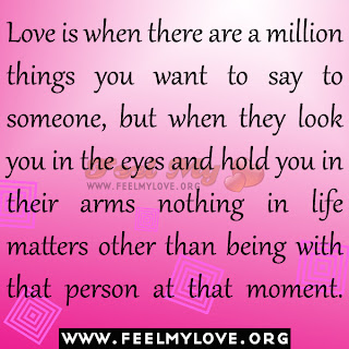 Love is when there are a million things you want