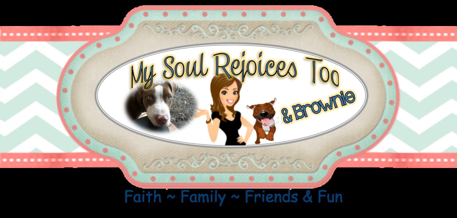 My Soul Rejoices Too & Brownie