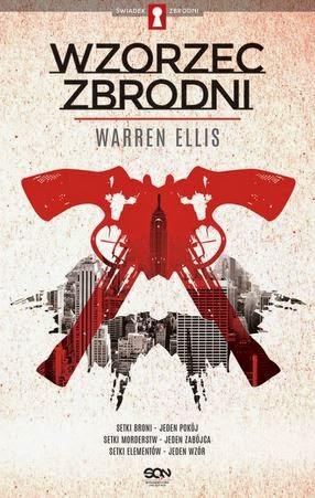 """""""Wzorzec zbrodni"""" Warren Ellis - recenzja"""