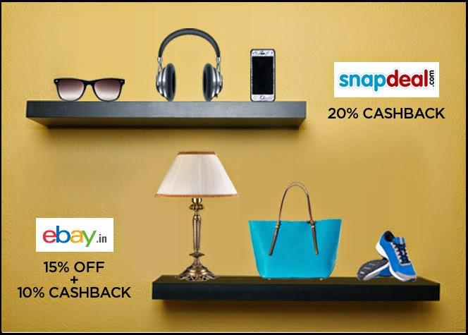 Snapdeal – 20% cashback || Ebay – 15% off + 10% cashback