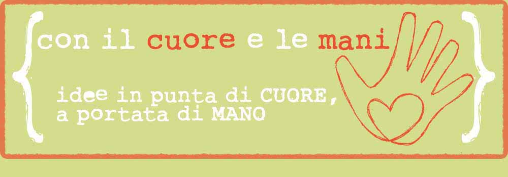 con il cuore e le mani