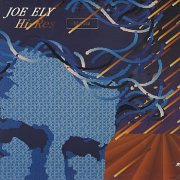 Joe Ely: Hi Res (1984)