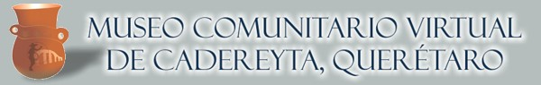 Museo Comunitario Virtual de Cadereyta, Querétaro