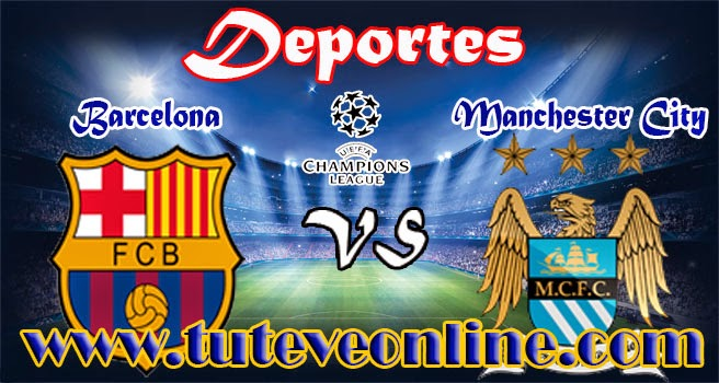 Ver Barcelona vs Manchester City en vivo