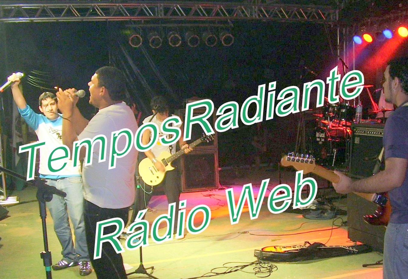 VISITE O SITE DE TEMPOS RADIANTE, a rádio web