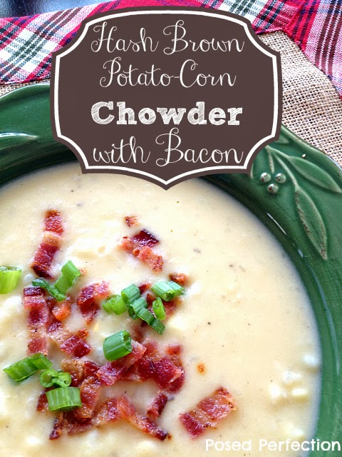 Posed Perfection: Hash Brown Potato-Corn Chowder with Bacon