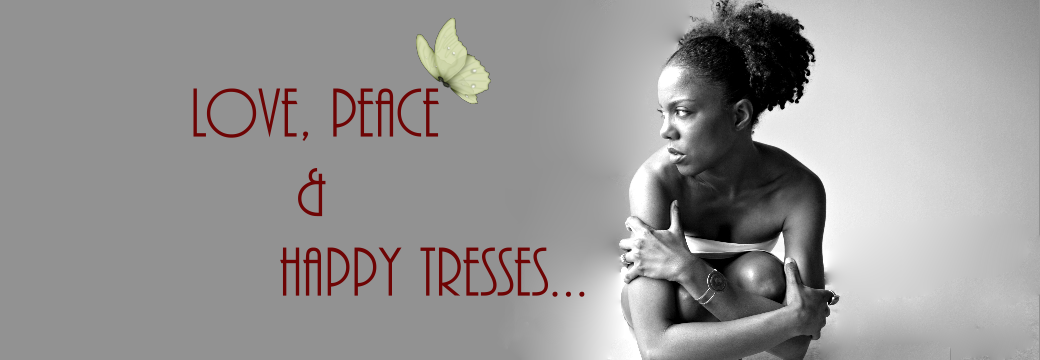 Love, Peace and Happy Tresses...