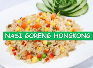 resep nasi goreng hongkong spesial halal sederhana