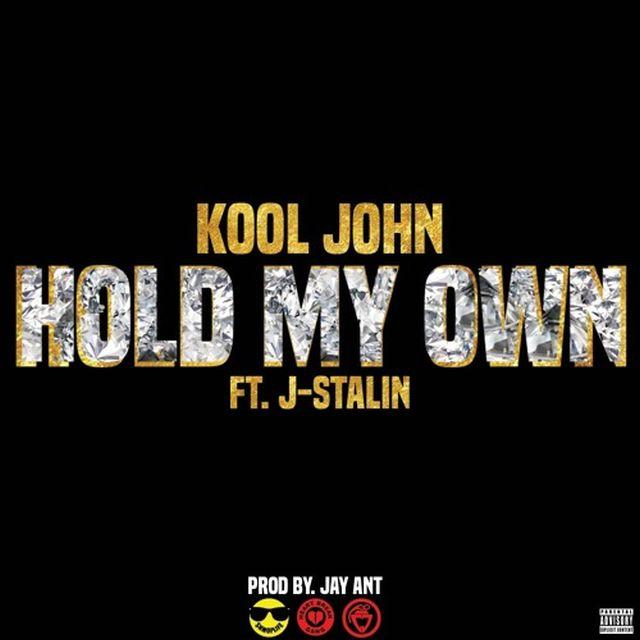 Kool John - Hold My Own (Feat. J-Stalin)