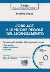 Jobs act e le nuove regole del licenziamento. Primo decreto attuativo della riforma del lavoro. Con CD-ROM