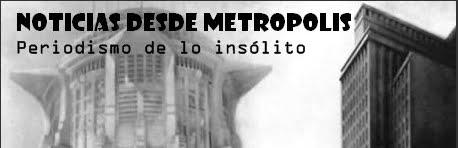 Noticias desde Metrópolis