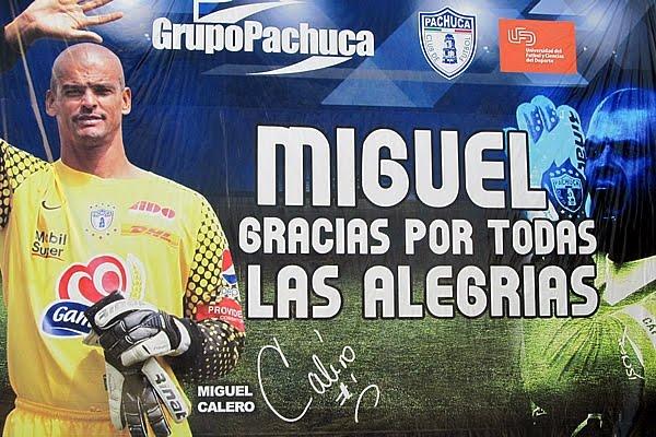 Despedida de Miguel Calero en el Pachuca mexicano