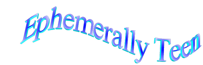 Ephemerally Teen
