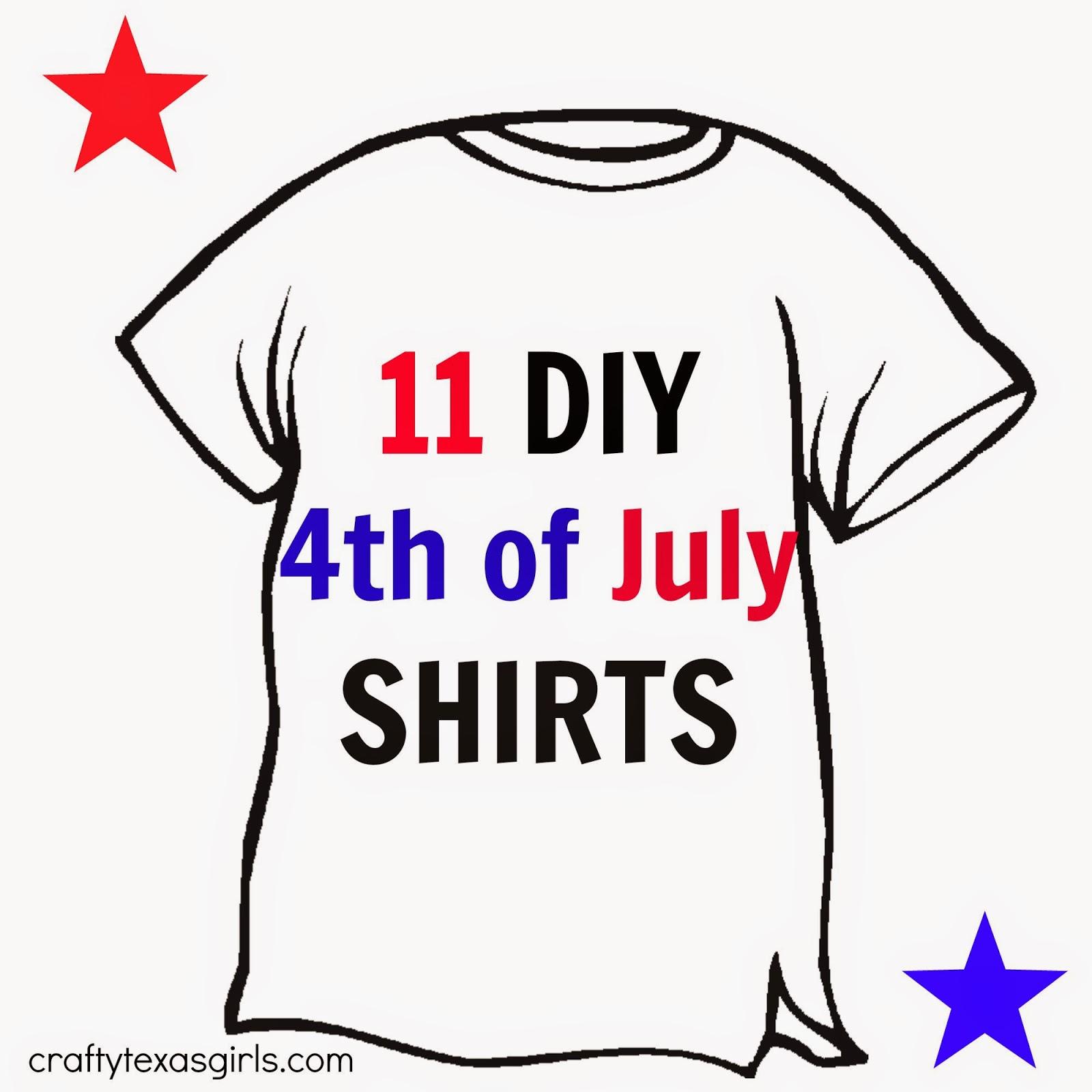 Crafty Texas Girls 11 Ideas For Diy Fourth Of July Shirts