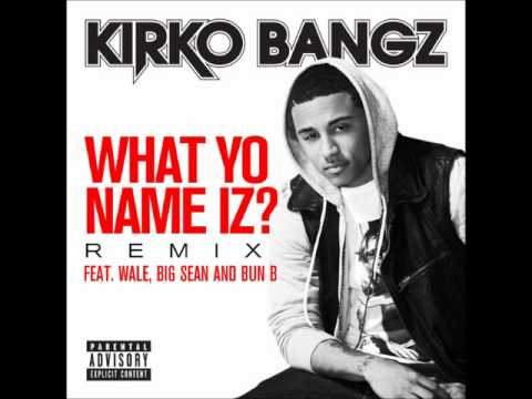 Kirko Bangz What Yo Name Iz Remix