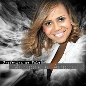 Margarete Amaral - Profetiza no vale