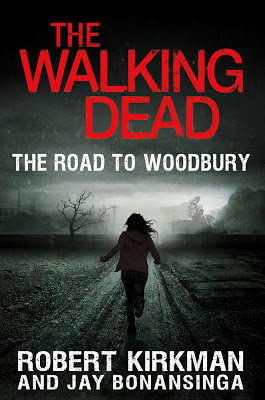 Robert Kirkman i Jay Bonansinga, The Walking Dead: Droga do Woodbury, The Walking Dead: The Road to Woodbury (Walking Dead Book 2)