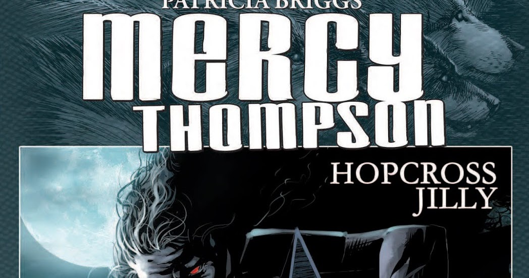 Not nowim reading graphic novel review mercy thompson graphic novel review mercy thompson hopcross jilly by patricia briggs fandeluxe Gallery