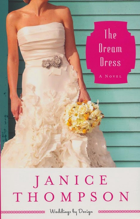 The Dream Dress {Janice Thompson} | #bookreview #weddingsbydesign #christianfiction