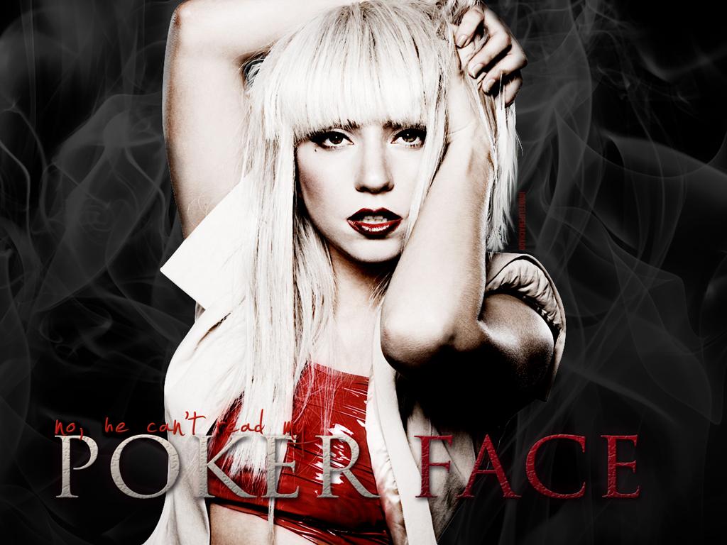 http://4.bp.blogspot.com/-pv4iANl5Wj0/UEdj8Z697CI/AAAAAAAAFzA/Xw6An_X25fs/s1600/Lady-Gaga-quotes-poker-face-2.jpg