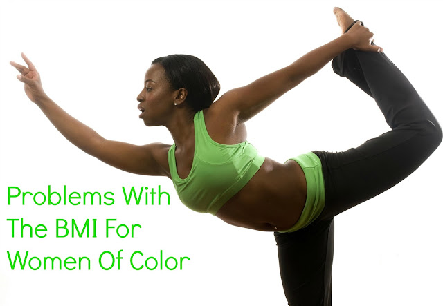 Problems with the BMI for Women of Color