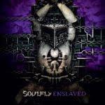 SOULFLY – Enslaved - 1 / 5