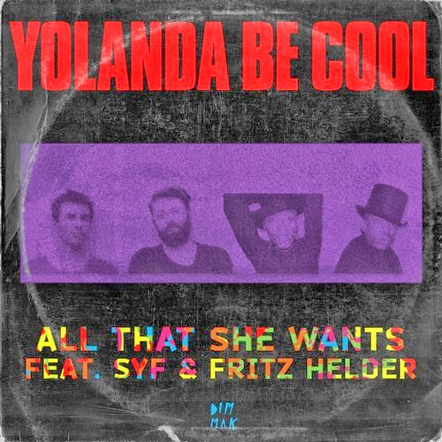 Yolanda Be Cool feat. SYF & Fritz Helder - All That She Wants (Remixes Part.1)