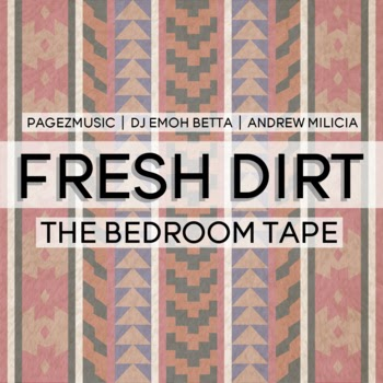 "FRESH DIRT ""The Bedroom Tape"""